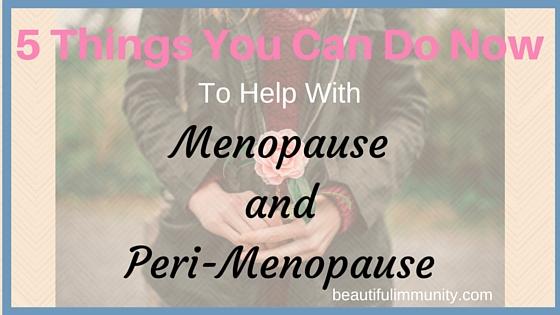 Menopause and Peri-Menopause