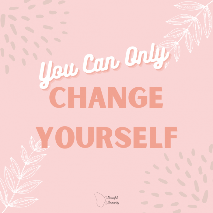 You Can Only Change Yourself (1)